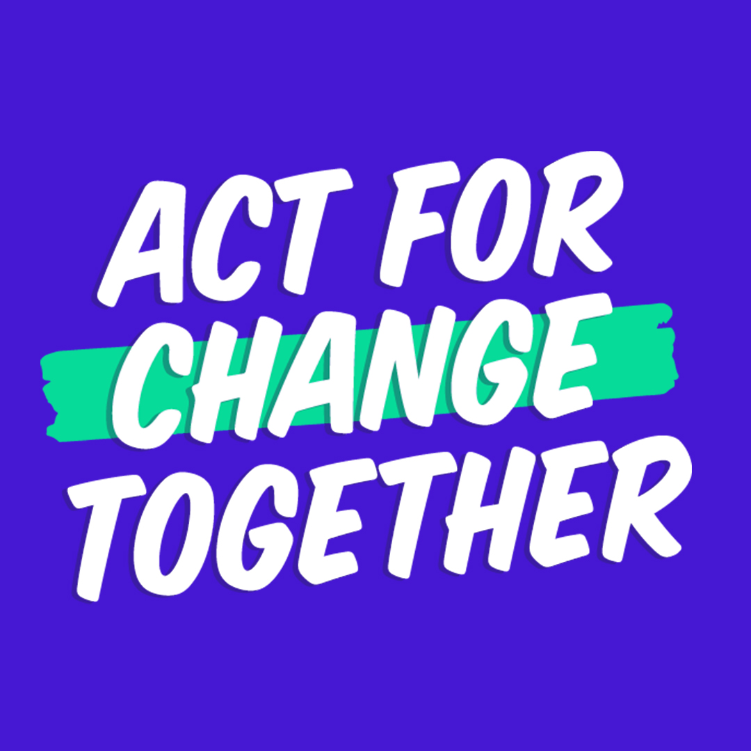 Act for Change Together